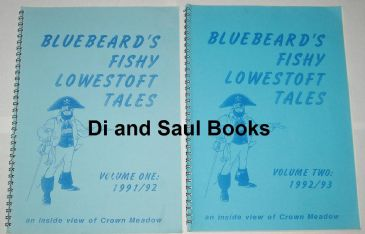 Bluebeard's Fishy Lowestoft Tales, Volume 1 (1991/92) & Volume 2 (1992/93)